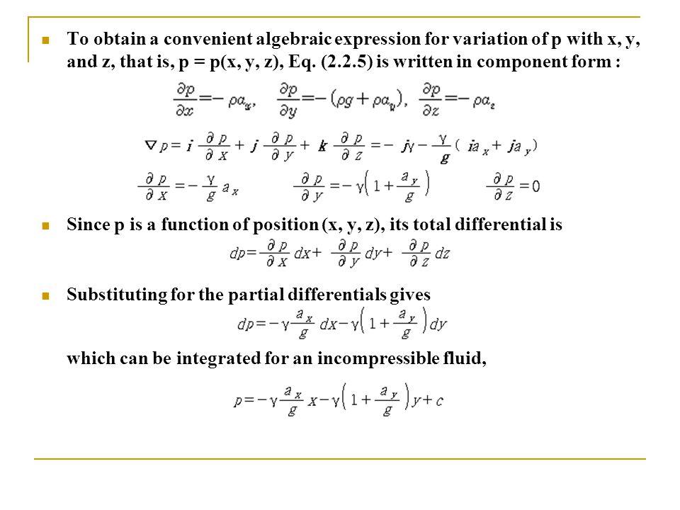 To obtain a convenient algebraic expression for variation of p with x, y, and z, that is, p = p(x, y, z), Eq.
