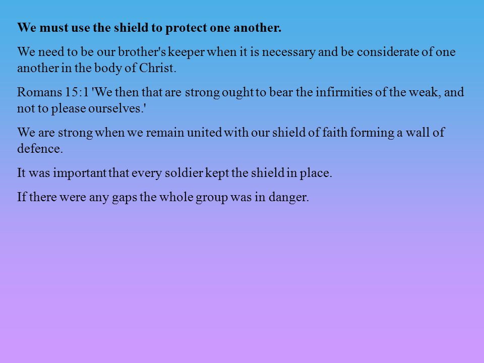 We must use the shield to protect one another.