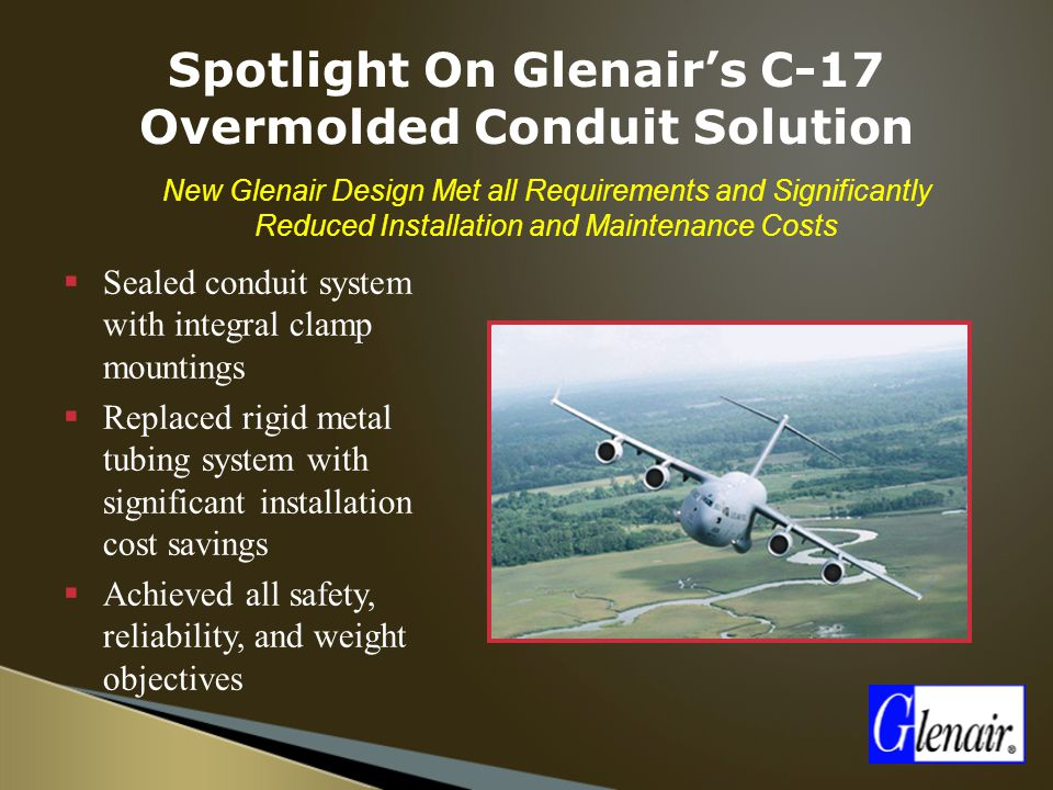  New Glenair Design Met all Requirements and Significantly Reduced Installation and Maintenance Costs  Sealed conduit system with integral clamp mou