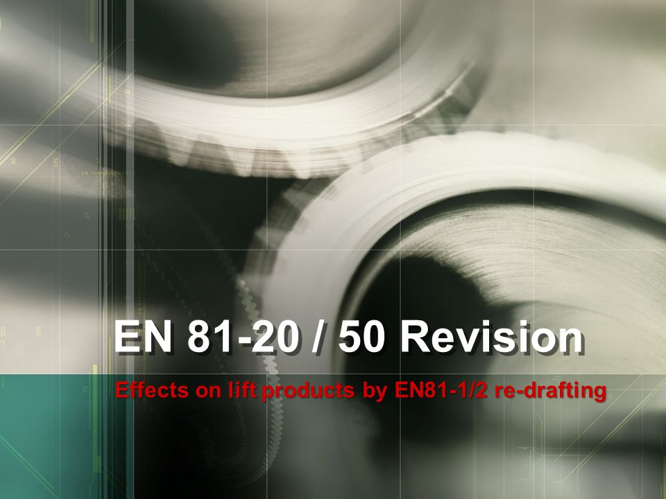 Effects on lift products by EN81-1/2 re-drafting EN 81-20 / 50 Revision