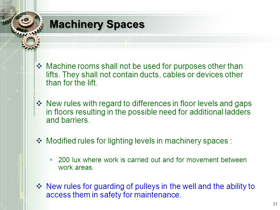 Machinery Spaces  Machine rooms shall not be used for purposes other than lifts.