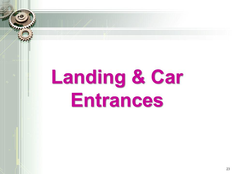 Landing & Car Entrances 23