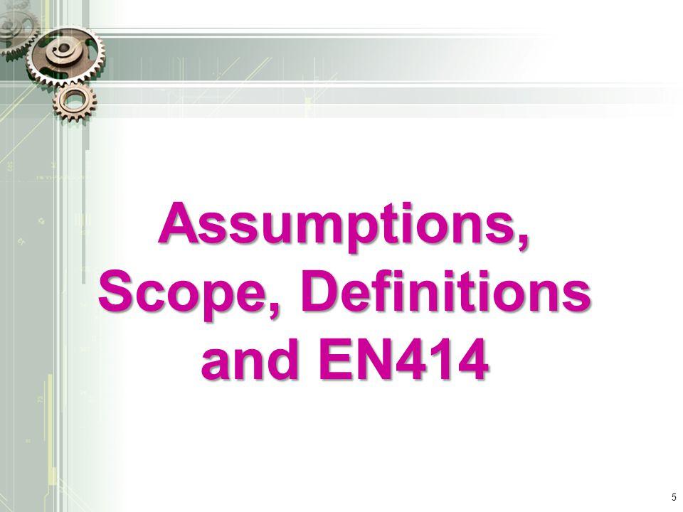 Assumptions, Scope, Definitions and EN414 5