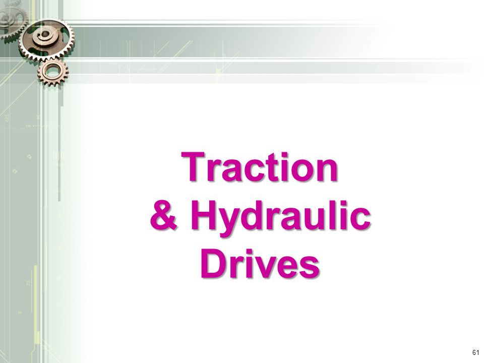 Traction & Hydraulic Drives 61