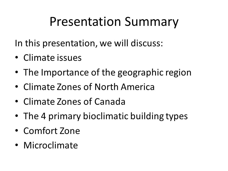 Presentation Summary In this presentation, we will discuss: Climate issues The Importance of the geographic region Climate Zones of North America Clim