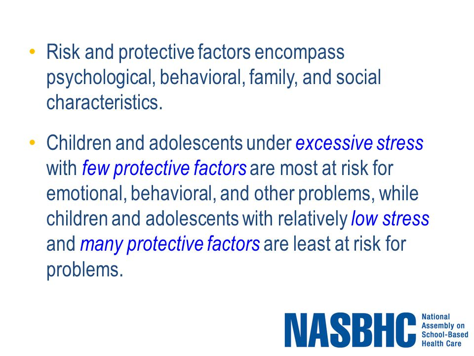Risk and protective factors encompass psychological, behavioral, family, and social characteristics.