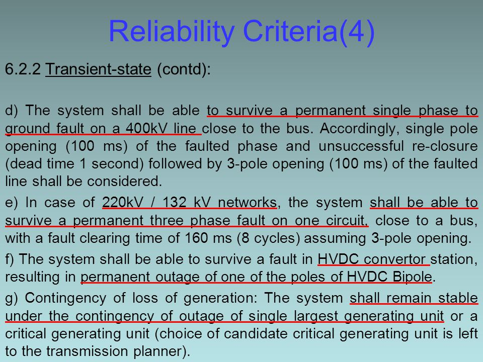 Reliability Criteria(4) 6.2.2 Transient-state (contd): d) The system shall be able to survive a permanent single phase to ground fault on a 400kV line close to the bus.