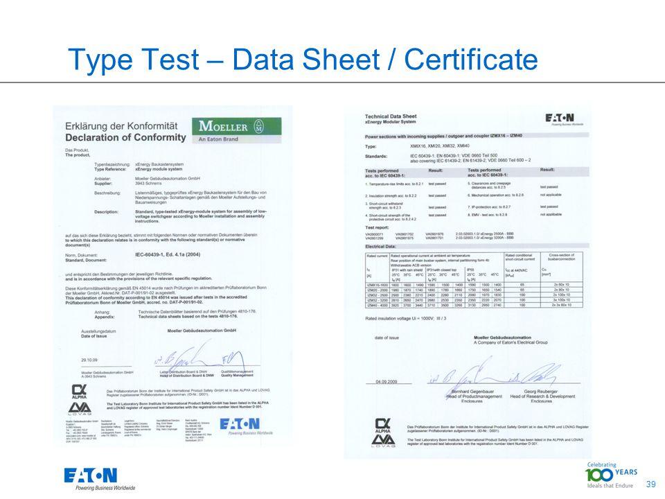 39 Type Test – Data Sheet / Certificate