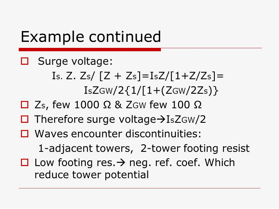 Example continued  Surge voltage: I s. Z.