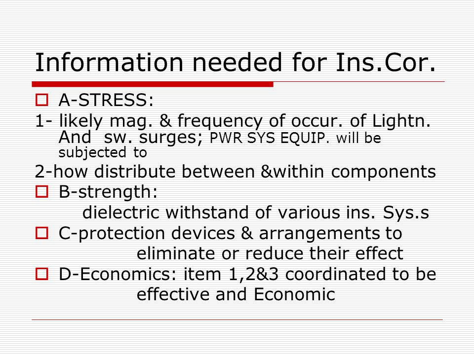 Information needed for Ins.Cor.  A-STRESS: 1- likely mag.
