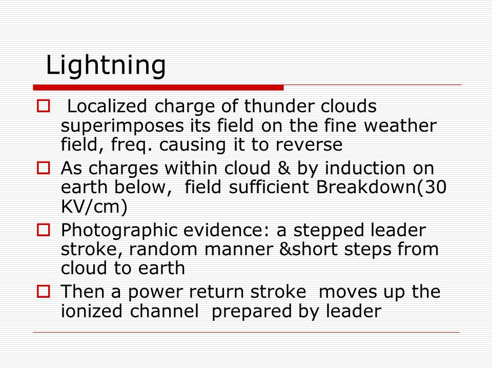 Interaction Between Lightning & Power System  Goal: reduce service Interruption by lightning  Need : A model for lightning stroke  used with Sys Eq.
