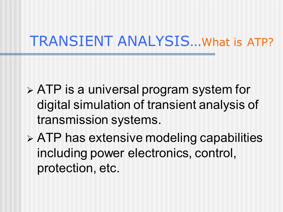 TRANSIENT ANALYSIS… What is ATP.