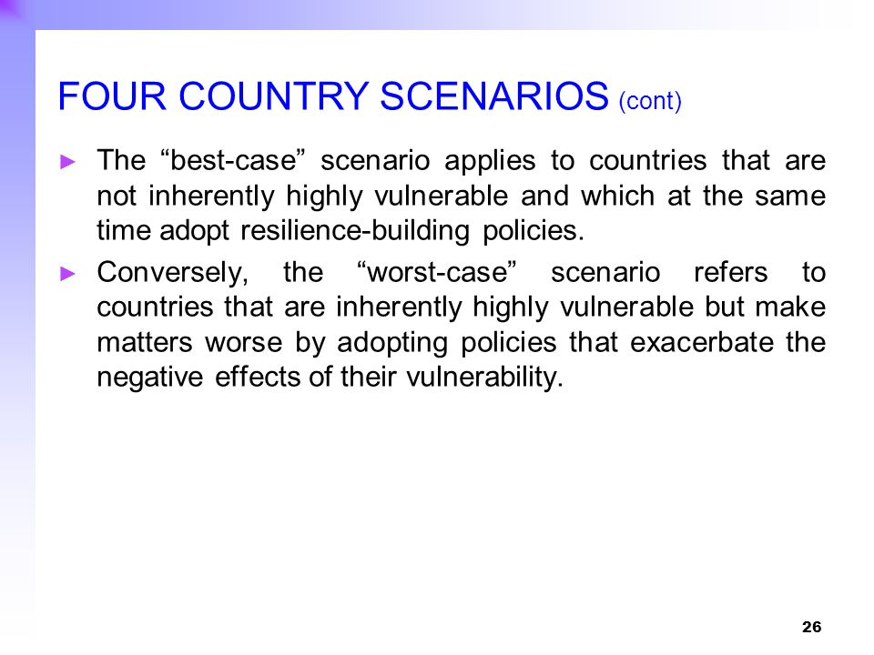 "26 ► The ""best-case"" scenario applies to countries that are not inherently highly vulnerable and which at the same time adopt resilience-building poli"