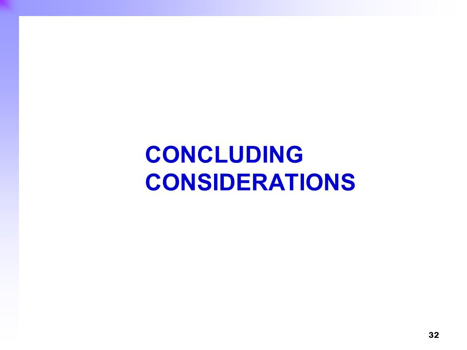 32 CONCLUDING CONSIDERATIONS