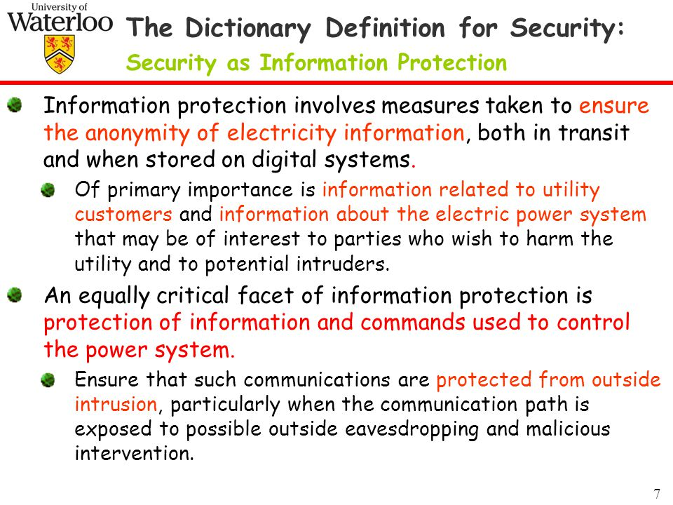 7 The Dictionary Definition for Security: Security as Information Protection Information protection involves measures taken to ensure the anonymity of electricity information, both in transit and when stored on digital systems.