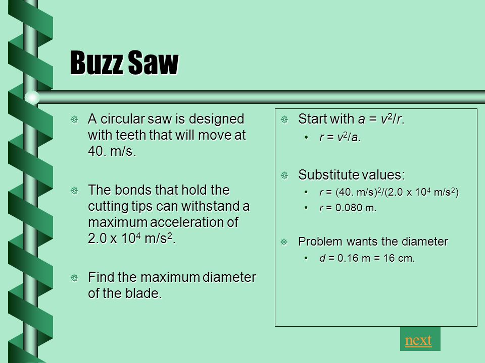 Buzz Saw  A circular saw is designed with teeth that will move at 40.