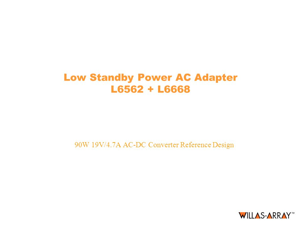 Low Standby Power AC Adapter L6562 + L6668 90W 19V/4.7A AC-DC Converter Reference Design