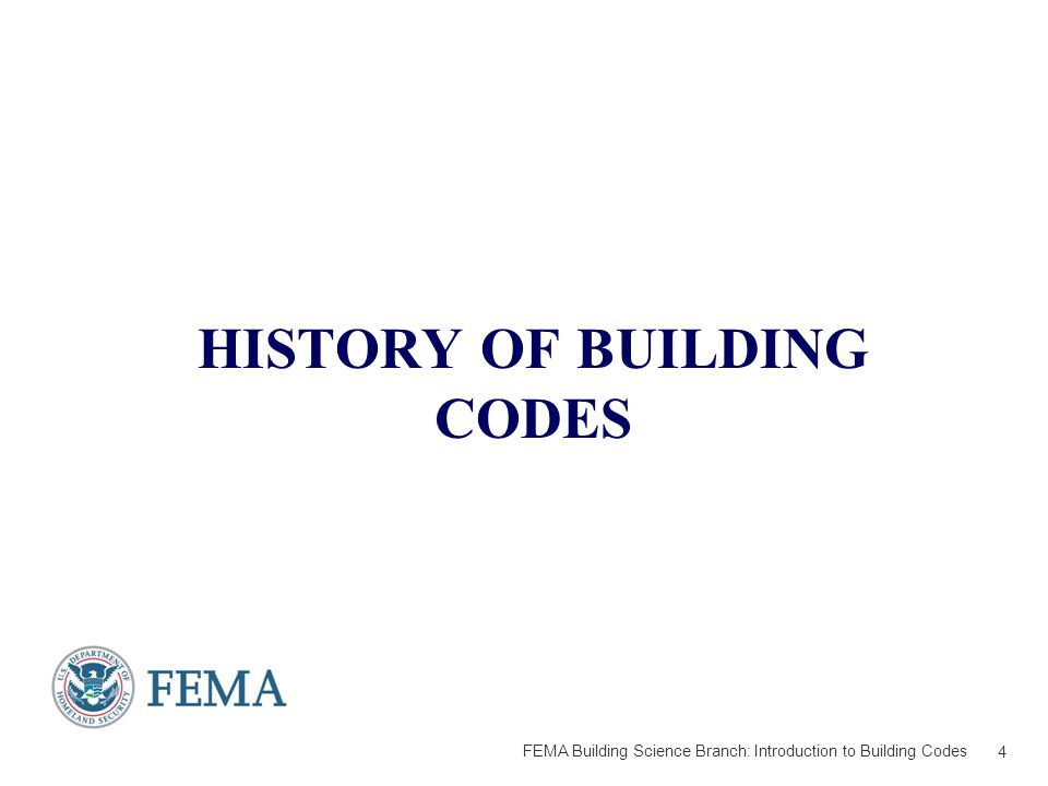 HISTORY OF BUILDING CODES 4 FEMA Building Science Branch: Introduction to Building Codes