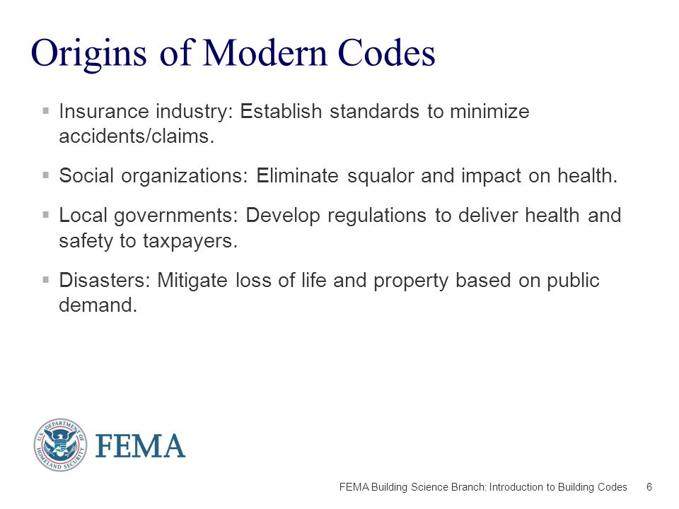 WHAT ARE BUILDING CODES? 7 FEMA Building Science Branch: Introduction to Building Codes