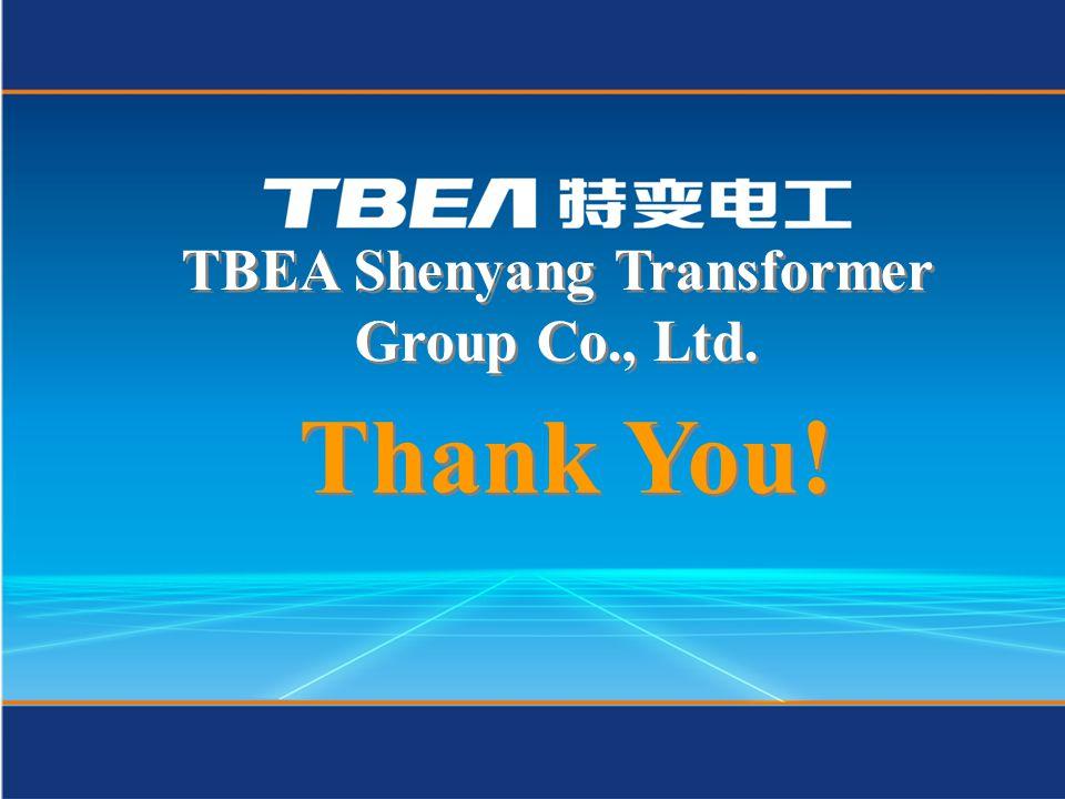 Thank You! TBEA Shenyang Transformer Group Co., Ltd.