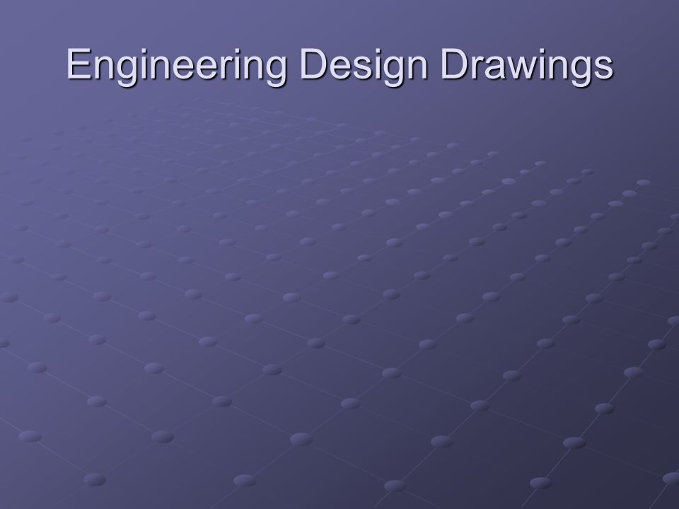 Engineering Design Drawings