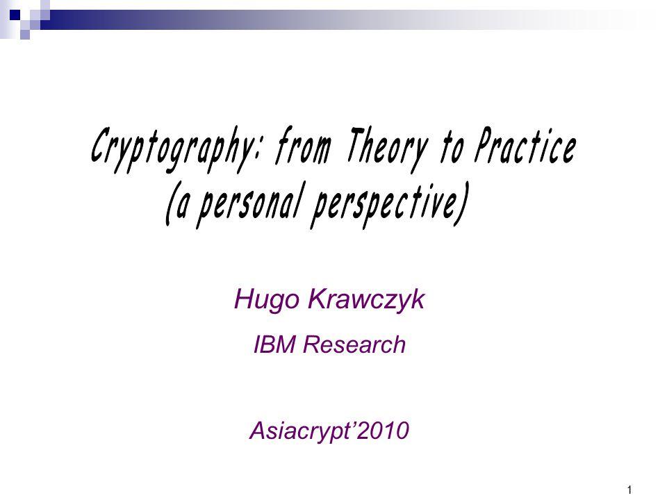 1 Hugo Krawczyk IBM Research Asiacrypt'2010