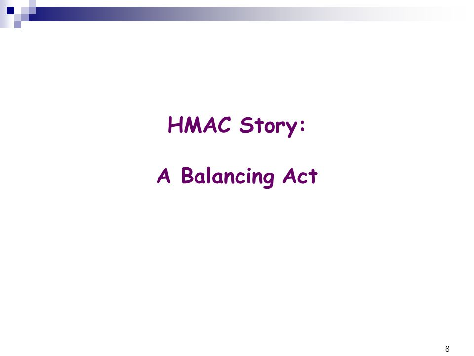 8 HMAC Story: A Balancing Act
