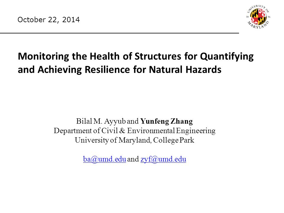 Monitoring the Health of Structures for Quantifying and Achieving Resilience for Natural Hazards Bilal M.