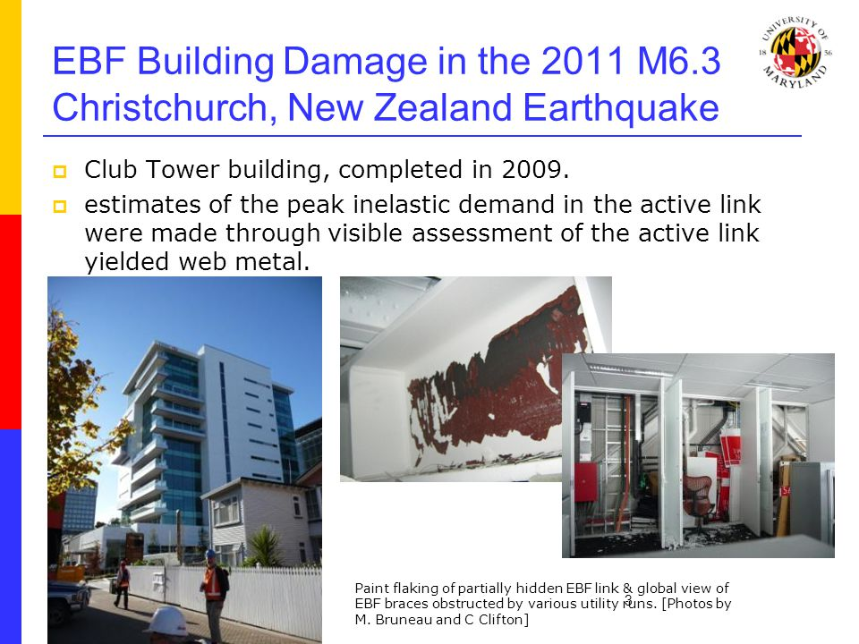 EBF Building Damage in the 2011 M6.3 Christchurch, New Zealand Earthquake  Club Tower building, completed in 2009.  estimates of the peak inelastic