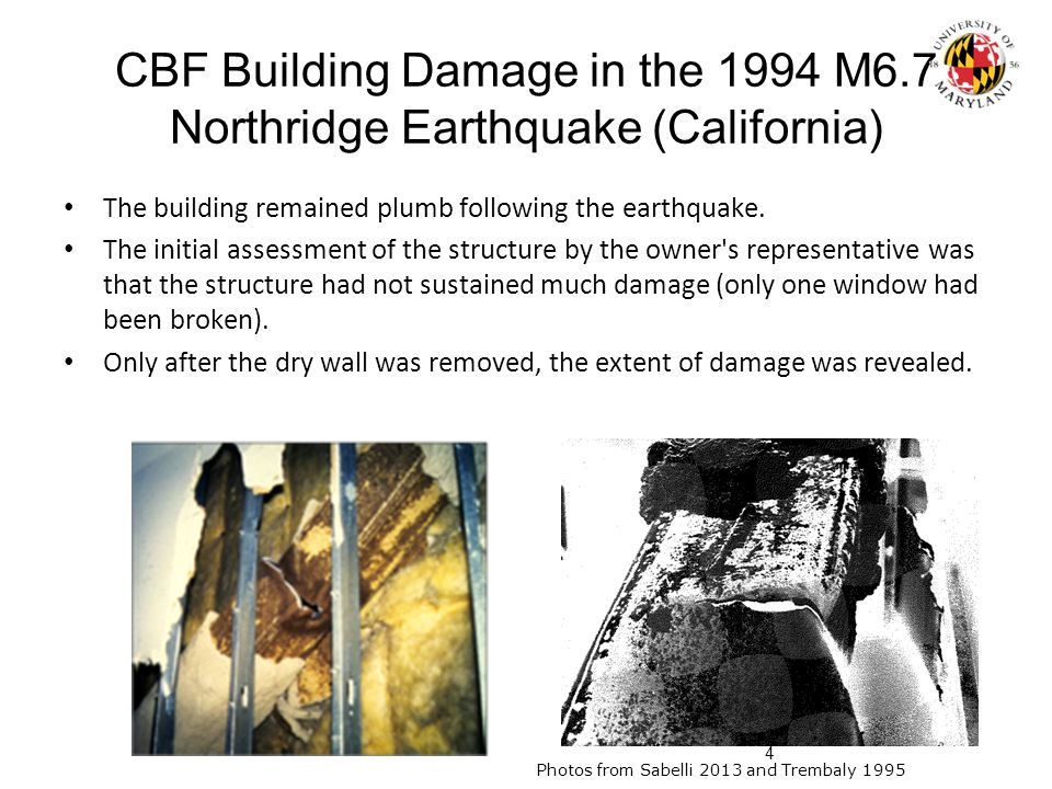 CBF Building Damage in the 1994 M6.7 Northridge Earthquake (California) The building remained plumb following the earthquake.