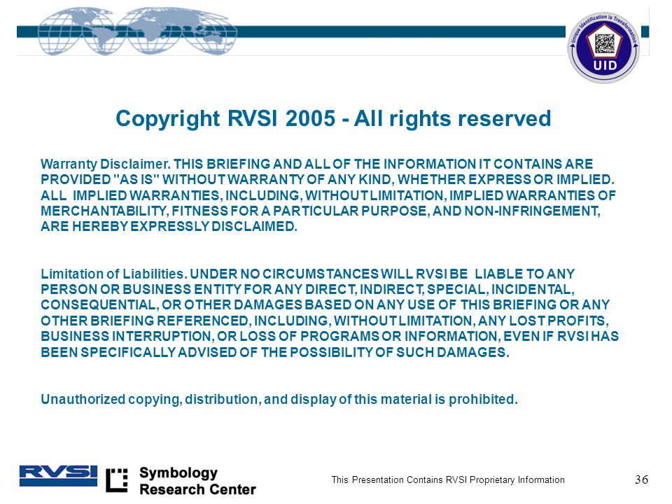 36 This Presentation Contains RVSI Proprietary Information Copyright RVSI 2005 - All rights reserved Warranty Disclaimer.
