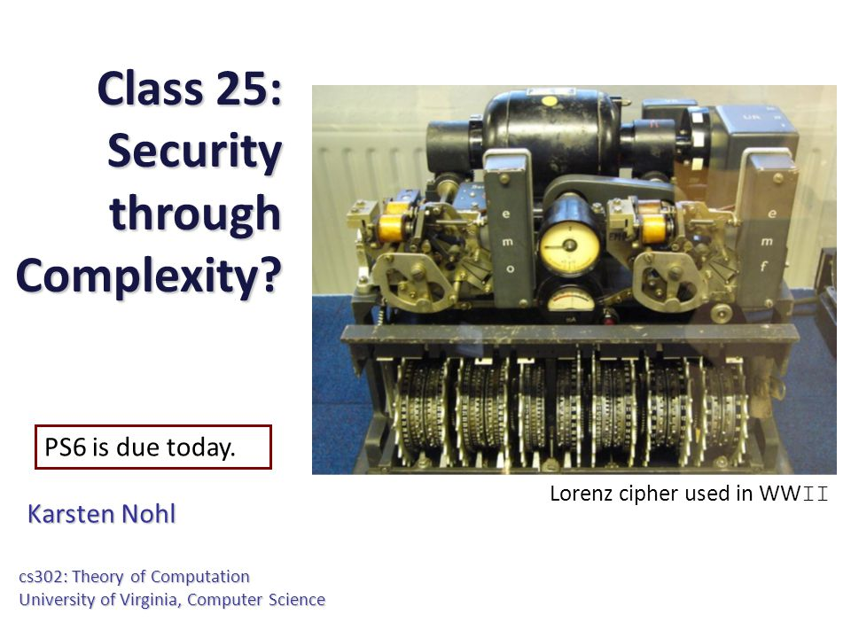 Class 25: Security through Complexity.