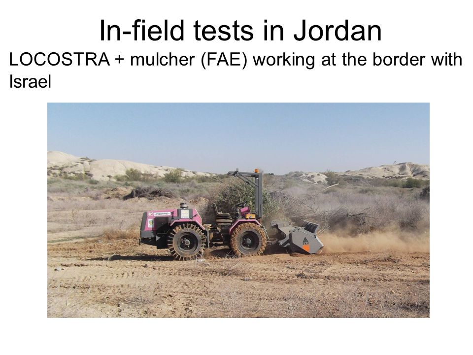 LOCOSTRA + mulcher (FAE) working at the border with Israel In-field tests in Jordan