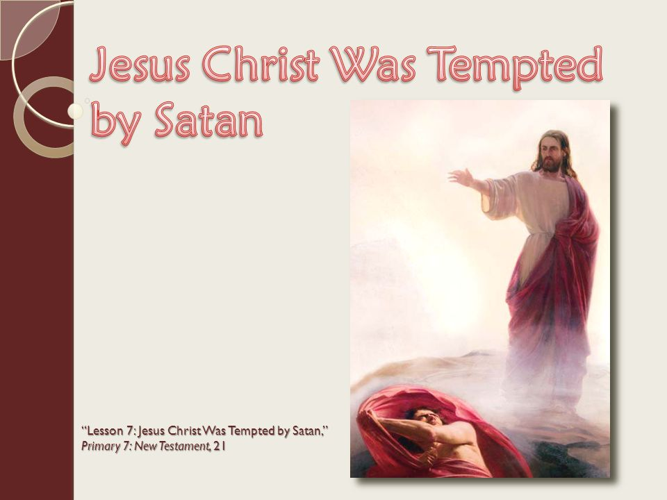 Lesson 7: Jesus Christ Was Tempted by Satan, Primary 7: New Testament, 21