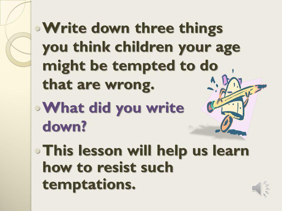 What did you write down.What did you write down.