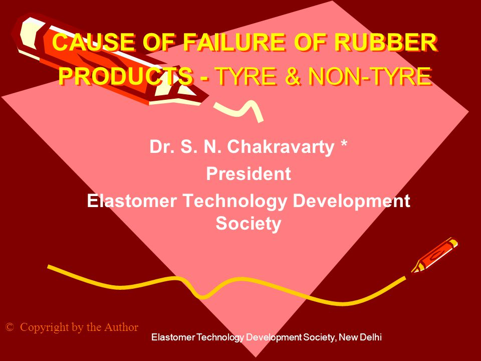 Elastomer Technology Development Society, New Delhi2 Usage of Rubber Products Rubber products, both Tyre & Non-Tyre, are used in indoor & outdoor application under various conditions.