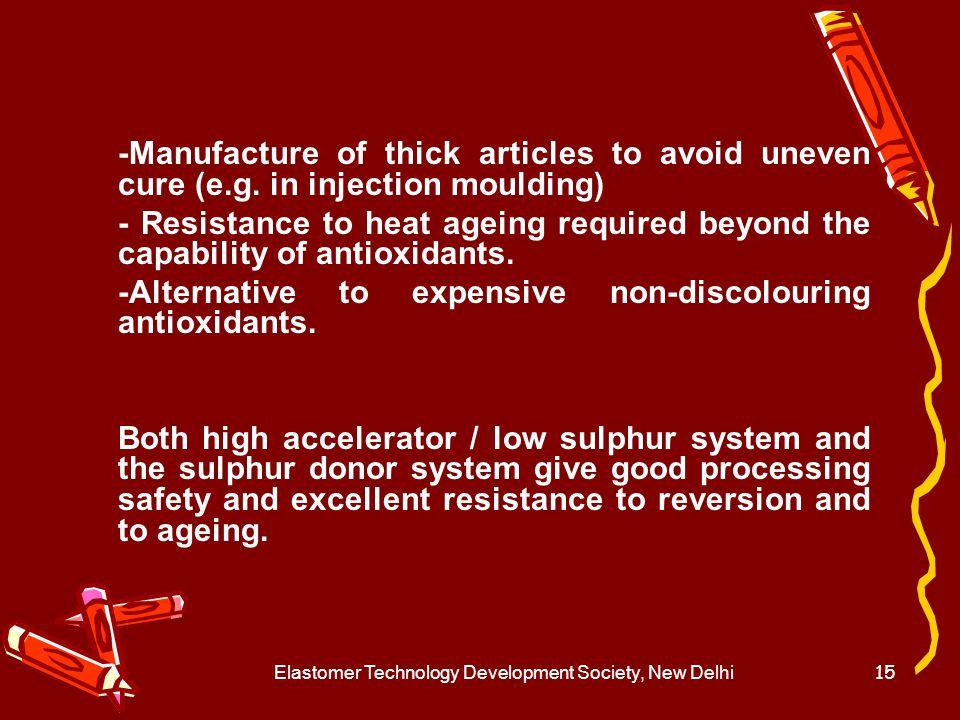 Elastomer Technology Development Society, New Delhi16 Semi-Ev System ( Partial replacement of Sulphur ) Good retention of vulcanizate properties during ageing.