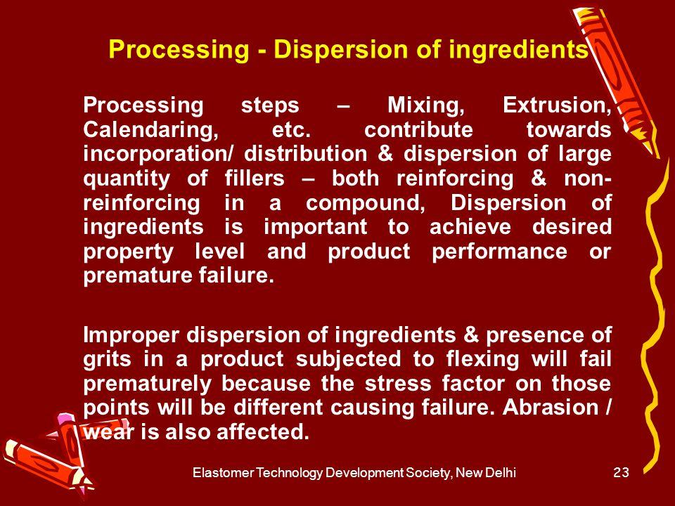 Elastomer Technology Development Society, New Delhi24 Dispersion