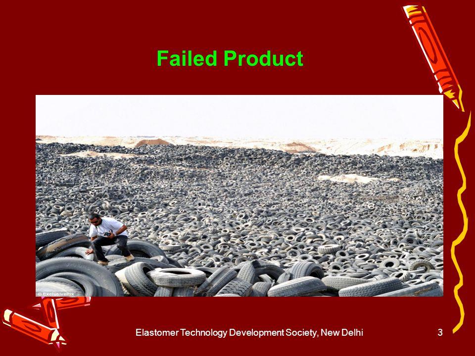 Elastomer Technology Development Society, New Delhi4 Failed Tyre