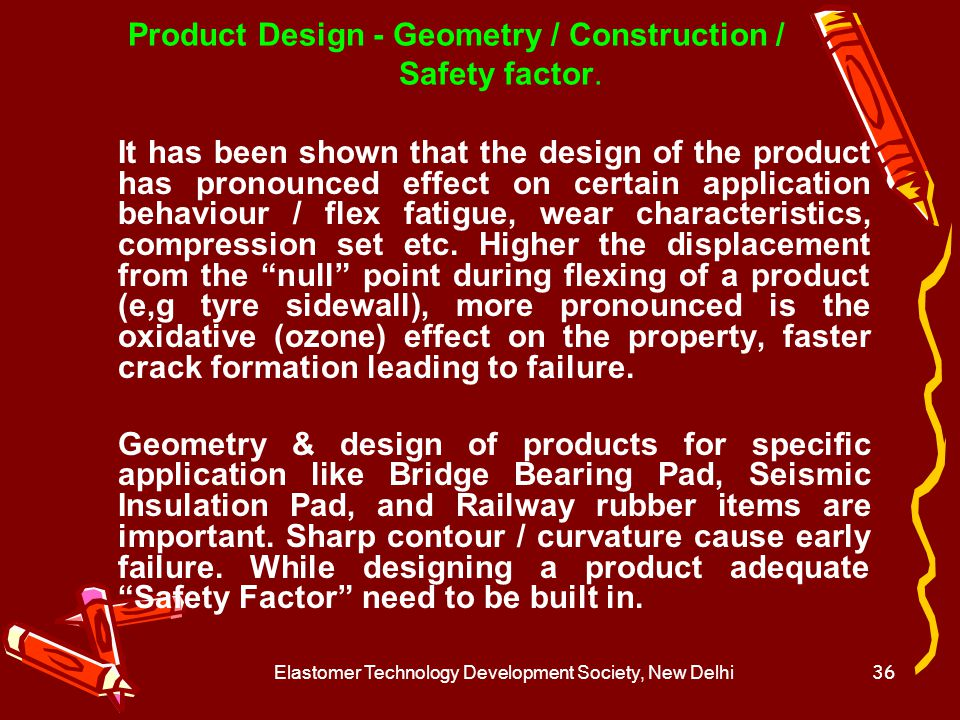 Elastomer Technology Development Society, New Delhi37 Product Design