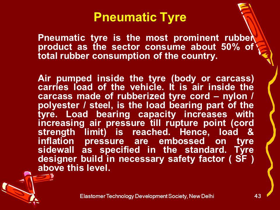 Elastomer Technology Development Society, New Delhi44 Pneumatic Tyre
