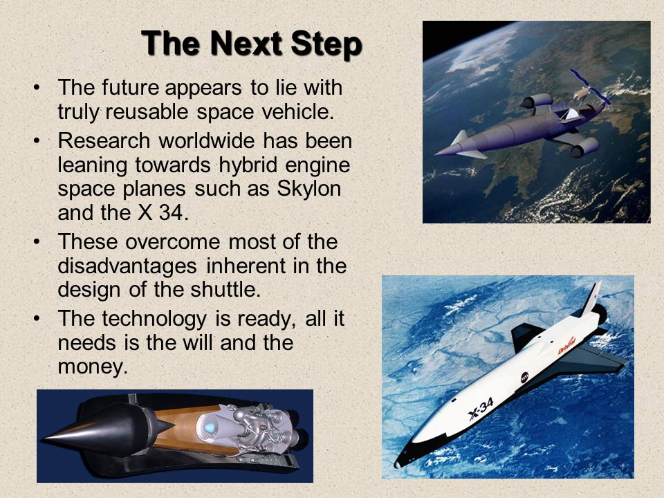 The Next Step The future appears to lie with truly reusable space vehicle.