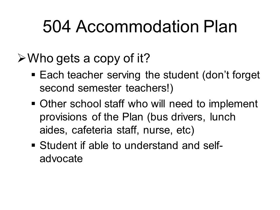 504 Accommodation Plan  Who gets a copy of it.
