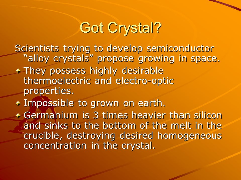 """Got Crystal? Scientists trying to develop semiconductor """"alloy crystals"""" propose growing in space. They possess highly desirable thermoelectric and el"""