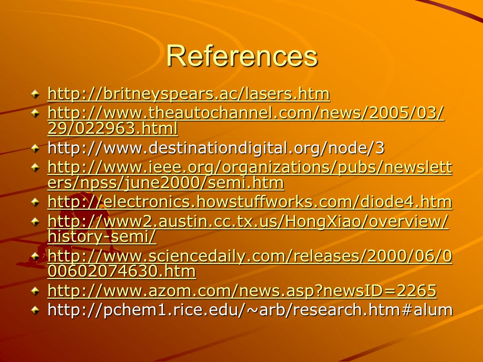 References http://britneyspears.ac/lasers.htm http://www.theautochannel.com/news/2005/03/ 29/022963.html http://www.theautochannel.com/news/2005/03/ 2