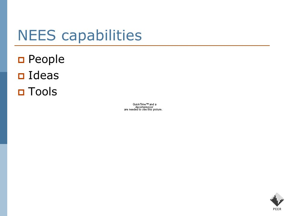 NEES capabilities  People  Ideas  Tools