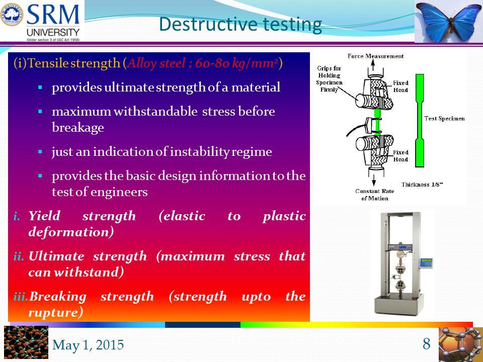 Fundamental Mechanical Properties (i)Tensile strength (ii) Hardness (iii) Impact strength iv) fatigue (v) Creep