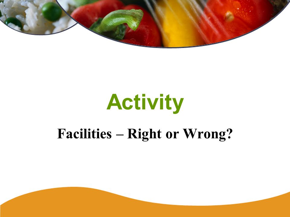 Equipment and Facilities158 Facilities – Right or Wrong?