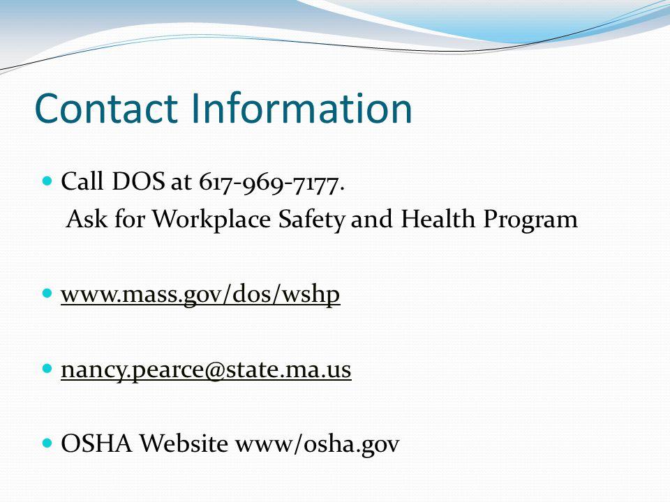 Contact Information Call DOS at 617-969-7177.