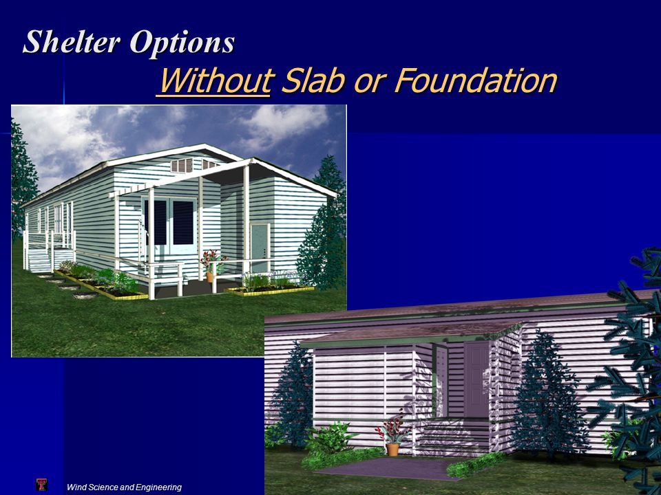 Wind Science and Engineering Texas Tech University Shelter Options Without Slab or Foundation